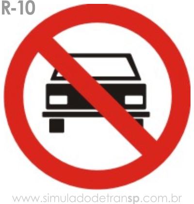 Placa de Regulamentação R-10 Proibido trânsito de veículos automotores - manual brasileiro de sinalização - Simulado Detran SP 2019