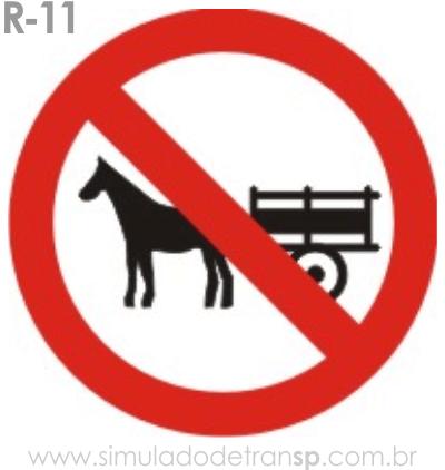 Placa de Regulamentação R-11 Proibido trânsito de veículos de tração animal - manual brasileiro de sinalização - Simulado Detran SP 2019