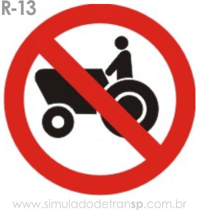 Placa de Regulamentação R-13 Proibido trânsito de tratores e máquinas de obras - manual brasileiro de sinalização - Simulado Detran SP 2019