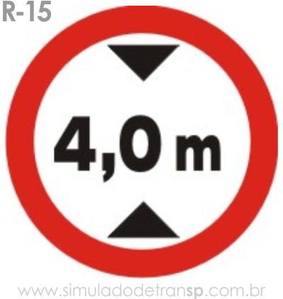Placa de Regulamentação R-15 Altura máxima permitida - manual brasileiro de sinalização - Simulado Detran SP 2019