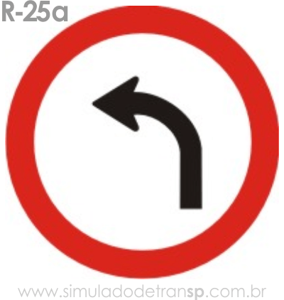 Placa de Regulamentação R-25a Vire à esquerda - manual brasileiro de sinalização - Simulado Detran SP 2019