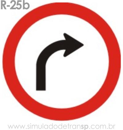 Placa de Regulamentação R-25b Vire à direita - manual brasileiro de sinalização - Simulado Detran SP 2019