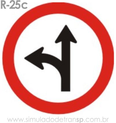 Placa de Regulamentação R-25c Siga em frente ou à esquerda - manual brasileiro de sinalização - Simulado Detran SP 2019