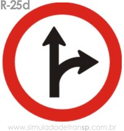 Placa de Regulamentação R-25d Siga em frente ou à direita - manual brasileiro de sinalização - Simulado Detran SP 2019