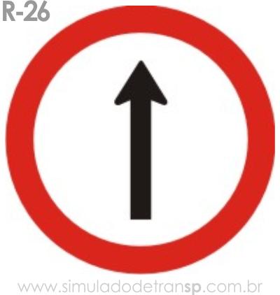 Placa de Regulamentação R-26 Siga em frente - manual brasileiro de sinalização - Simulado Detran SP 2019