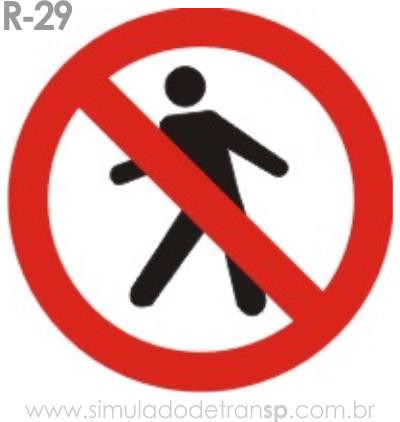 Placa de Regulamentação R-29 Proibido trânsito de pedestres - manual brasileiro de sinalização - Simulado Detran SP 2019