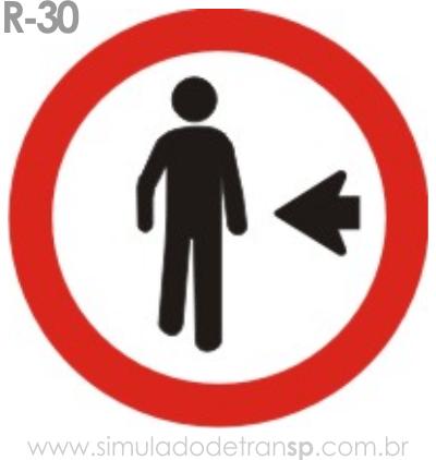 Placa de Regulamentação R-30 Pedestre, ande pela esquerda - manual brasileiro de sinalização - Simulado Detran SP 2019