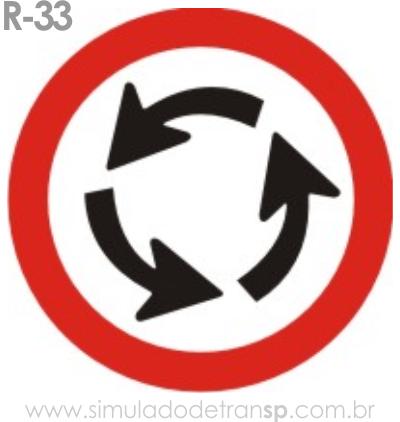 Placa de Regulamentação R-33 Sentido de circulação na rotatória - manual brasileiro de sinalização - Simulado Detran SP 2019