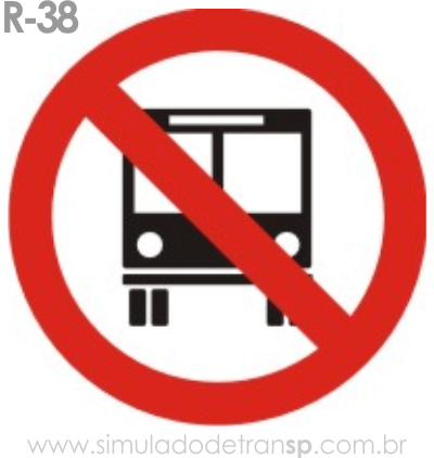 Placa de Regulamentação R-38 Proibido trânsito de ônibus - manual brasileiro de sinalização - Simulado Detran SP 2019