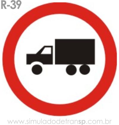 Placa de Regulamentação R-39 Circulação exclusiva de caminhão - manual brasileiro de sinalização - Simulado Detran SP 2019