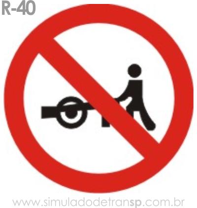Placa de Regulamentação R-40 Trânsito proibido a carros de mão - manual brasileiro de sinalização - Simulado Detran SP 2019