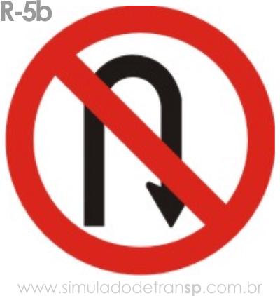Placa de Regulamentação R-5b Proibido retornar à direita - manual brasileiro de sinalização - Simulado Detran SP 2019