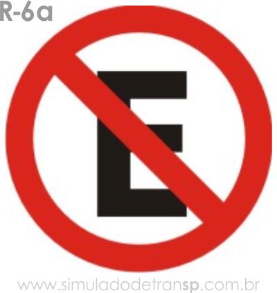 Placa de Regulamentação R-6a Proibido estacionar - manual brasileiro de sinalização - Simulado Detran SP 2019