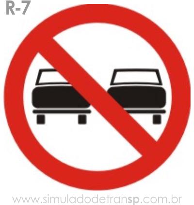Placa de Regulamentação R-7 Proibido ultrapassar - manual brasileiro de sinalização - Simulado Detran SP 2019
