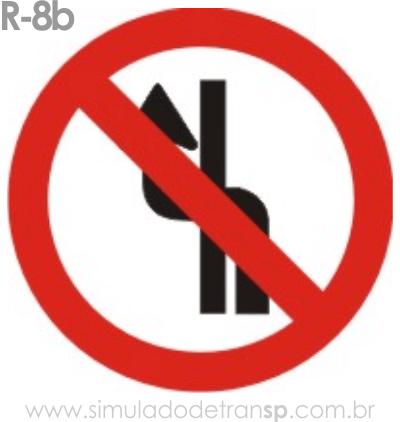 Placa de Regulamentação R-8b Proibido mudar de faixa ou pista de trânsito - manual brasileiro de sinalização - Simulado Detran SP 2019