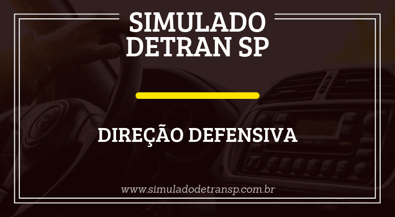 Simulado Detran SP Direção Defensiva